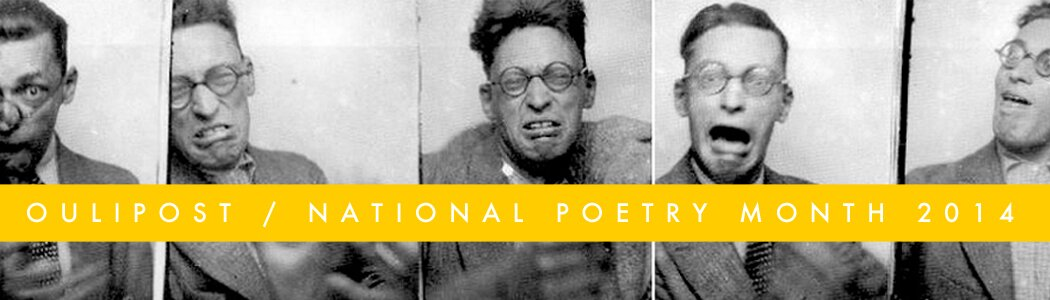 Found Poetry Review Oulipost National Poetry Month 2014